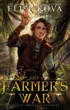 The Farmer's War ebook by Elise Kova