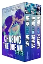 Chasing The Dream Series: Books 1-3 ebook by Elizabeth Briggs