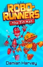 The Tin Man - Book 1 ebook by Mark Oliver, Damian Harvey