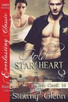 Gold Star Heart ebook by Stormy Glenn