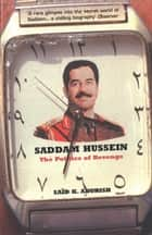 Saddam Hussein ebook by Saïd K. Aburish
