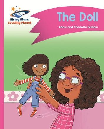 Reading Planet - The Doll - Pink B: Comet Street Kids ePub ebook by Adam Guillain,Charlotte Guillain