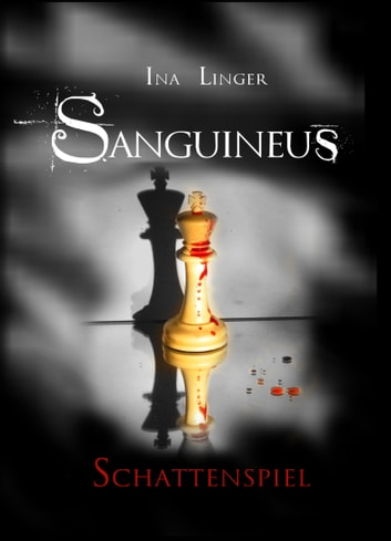 Sanguineus - Band 3 - Schattenspiel ebook by Ina Linger