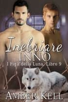Inebriare Inno eBook by Amber Kell