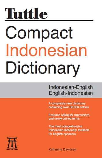 Tuttle Compact Indonesian Dictionary - Indonesian-English English-Indonesian eBook by Katherine Davidsen