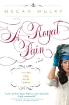 A Royal Pain ebook by Megan Mulry