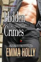 Hidden Crimes ebook by Emma Holly