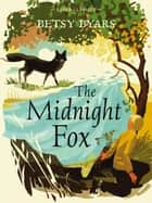 The Midnight Fox ebook by Betsy Byars