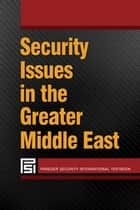 Security Issues in the Greater Middle East ebook by Karl Yambert