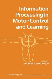Information Processing in Motor Control and Learning ebook by George E. Stelmach