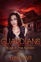 Guardians: The Nycren (The Guardians Series, Book 8) - Guardians ebook by