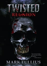 Twisted Reunion ebook by Mark Tullius