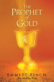 The Prophet of Gold ebook by Emmett  Finch