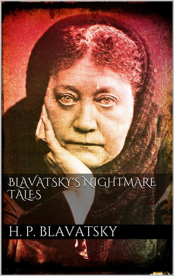 Blavatsky's Nightmare Tales ebook by H. P. Blavatsky