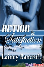 Action And Satisfaction ebook by Lainey Bancroft