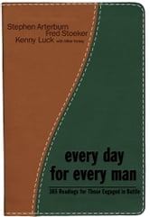 Every Day for Every Man - 365 Readings for Those Engaged in the Battle ebook by Stephen Arterburn,Fred Stoeker