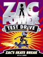 Zac Power Test Drive: Zac's Skate Break ebook by