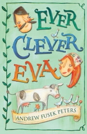 Ever Clever Eva ebook by Andrew Fusek Peters
