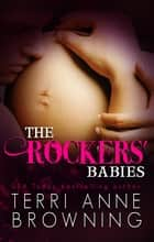 The Rockers' Babies ebook by Terri Anne Browning