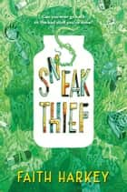 Sneak Thief ebook by Faith Harkey