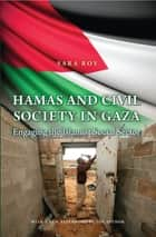 Hamas and Civil Society in Gaza ebook by Sara Roy