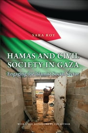 Hamas and Civil Society in Gaza - Engaging the Islamist Social Sector ebook by Sara Roy