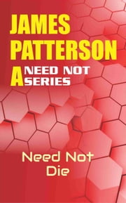 Need Not Die ebook by James Patterson A