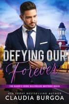 Defying Our Forever ebook by Claudia Burgoa