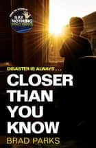 Closer Than You Know ebook by Brad Parks