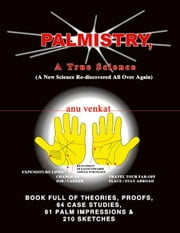 Palmistry, A True Science ebook by Venkat, Anu