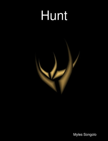 Hunt ebook by Myles Songolo