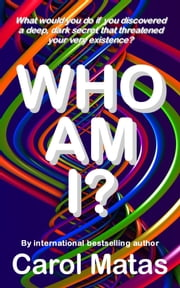 Who Am I? ebook by Carol Matas