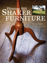 Shaker Furniture ebook by Kerry Pierce