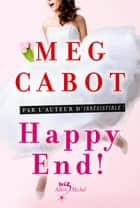Happy end ! - tome 5 ebook by Meg Cabot, Florence Schneider
