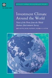 Investment Climate Around the World: Voices of the Firms from the World Business Environment Survey [With CDROM] ebook by Batra, Geeta