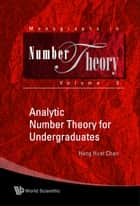 Analytic Number Theory for Undergraduates ebook by Heng Huat Chan