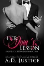 Her Dom's Lesson ebook by A.D. Justice