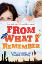 From What I Remember ebook by Valerie Thomas, Stacy Kramer