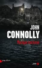 Musique nocturne ebook by John CONNOLLY, Jacques MARTINACHE