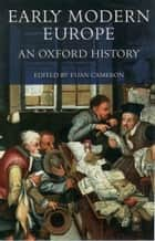 Early Modern Europe : An Oxford History ebook by Euan Cameron
