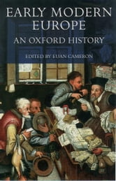 Early Modern Europe : An Oxford History - An Oxford History ebook by Euan Cameron
