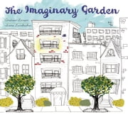 The Imaginary Garden ebook by Andrew Larsen,Irene Luxbacher