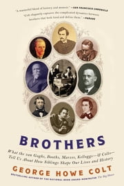 Brothers - On His Brothers and Brothers in History ebook by George Howe Colt