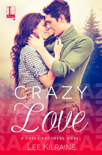 Crazy Love eBook by Lee Kilraine