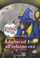 Adamo ed Eva all'inferno ora ebook by Dario Schonberg
