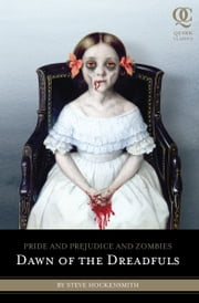 Pride and Prejudice and Zombies: Dawn of the Dreadfuls ebook by Steve Hockensmith,Patrick Arrasmith