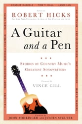 A Guitar and a Pen - Stories by Country Music's Greatest Songwriters ebook by