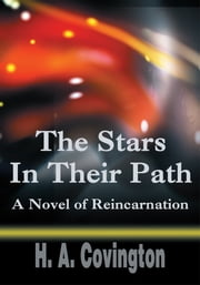 The Stars In Their Path - A Novel of Reincarnation ebook by Harold Covington