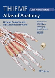 General Anatomy and Musculoskeletal System - Latin Nomencl. (THIEME Atlas of Anatomy) ebook by Michael Schuenke,Erik Schulte,Udo Schumacher