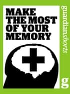 Make the Most of your Memory ebook by The Guardian